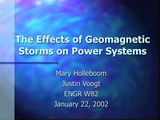 The Effects of Geomagnetic Storms on Power Systems