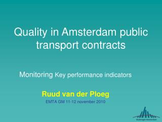 Monitoring Key performance indicators Ruud van der Ploeg EMTA GM 11-12 november 2010