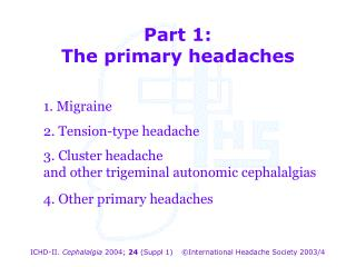 Part 1: The primary headaches