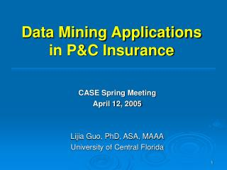 Data Mining Applications in P&C Insurance
