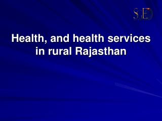 Health, and health services in rural Rajasthan