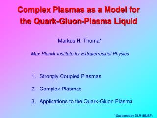 Complex Plasmas as a Model for the Quark-Gluon-Plasma Liquid
