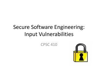 Secure Software Engineering:  Input Vulnerabilities