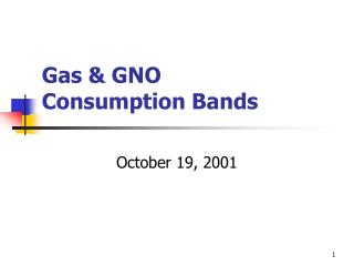 Gas & GNO Consumption Bands