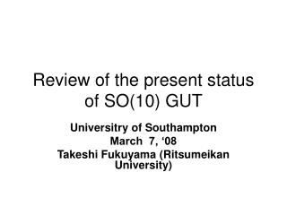 Review of the present status of SO(10) GUT