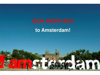ICOH WOPS 2010 to Amsterdam!
