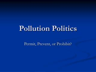 Pollution Politics