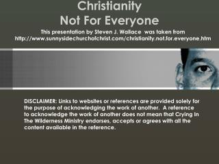Christianity Not For Everyone