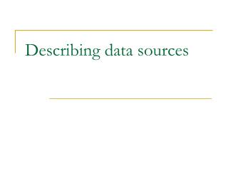 Describing data sources