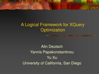 A Logical Framework for XQuery Optimization