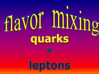 of  quarks and leptons