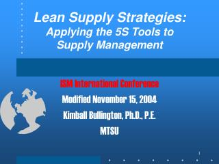 Lean Supply Strategies: Applying the 5S Tools to  Supply Management