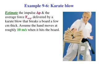 Example 9-6: Karate blow