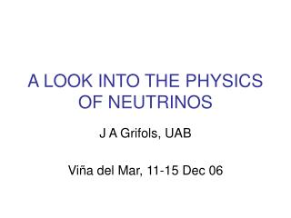 A LOOK INTO THE PHYSICS OF NEUTRINOS