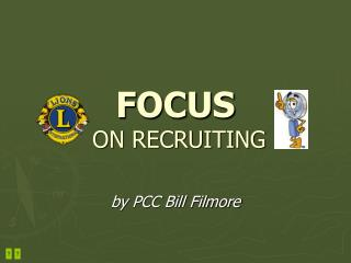 FOCUS  ON RECRUITING