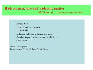 Hadron structure and hadronic matter M.Giannini       Cortona,13 october 2006