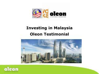 Investing in Malaysia Oleon Testimonial