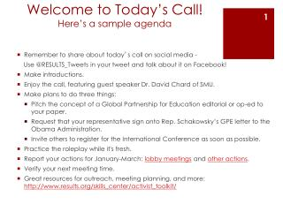 Welcome to Today's Call!  Here's a sample agenda