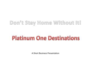 Platinum One Destinations