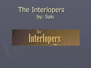The Interlopers by: Saki