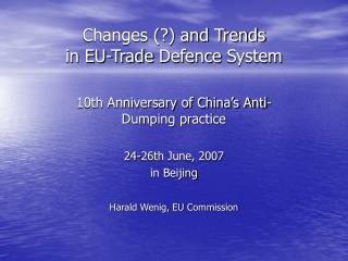 Changes (?) and Trends  in EU-Trade  Defence  System