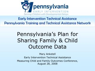 Pennsylvania's Plan for Sharing Family & Child Outcome Data
