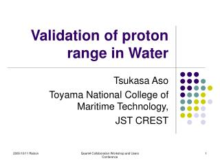 Validation of proton range in Water