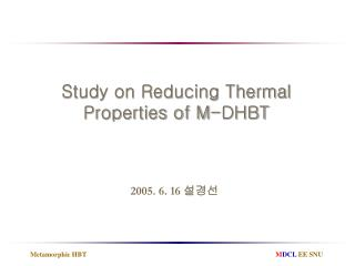 Study on Reducing Thermal Properties of M-DHBT