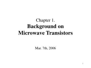 Chapter 1.  Background on  Microwave Transistors