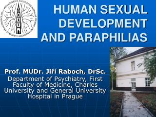 HUMAN SEXUAL DEVELOPMENT  AND PARAPHILIAS