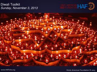 Diwali Toolkit Sunday, November 3, 2013