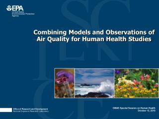 Combining Models and Observations of Air Quality for Human Health Studies