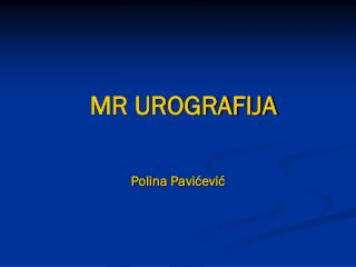 MR UROGRAF IJA