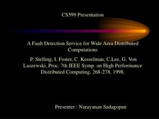 CS599 Presentation A Fault Detection Service for Wide Area Distributed Computations