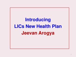 Introducing  LICs New Health Plan Jeevan Arogya