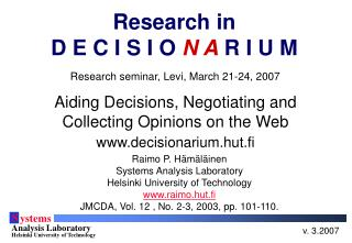 Aiding Decisions, Negotiating and Collecting Opinions on the Web