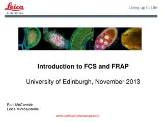 Introduction to FCS and FRAP University of Edinburgh, November 2013
