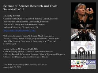 Science of Science Research and Tools  Tutorial #12 of 12 Dr. Katy Börner