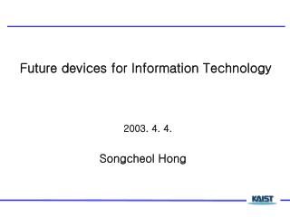 Future devices for Information Technology