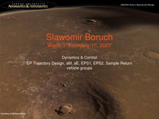 Slawomir Boruch Week 3: February 1 st , 2007