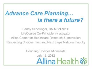 Advance Care Planning…  							is there a future?