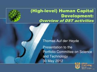 (High-level) Human Capital Development: Overview of DST activities