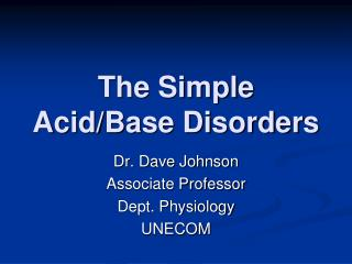 The Simple Acid/Base Disorders