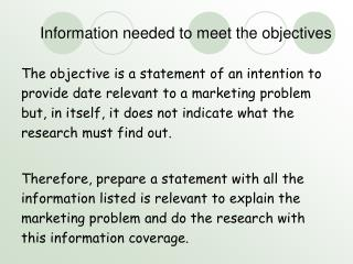 Information needed to meet the objectives