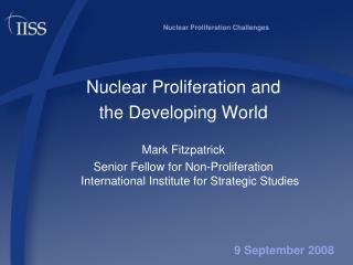Nuclear Proliferation Challenges