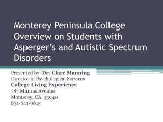 Monterey Peninsula College  Overview on Students with  Asperger's  and Autistic Spectrum Disorders