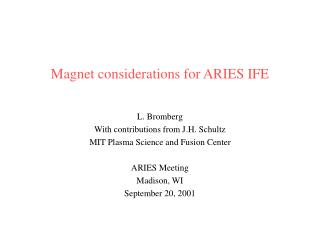 Magnet considerations for ARIES IFE