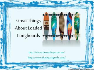 Great Things About Loaded Longboards