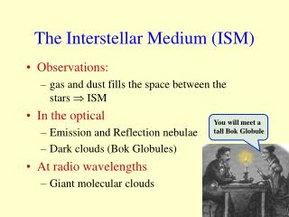 The Interstellar Medium (ISM)