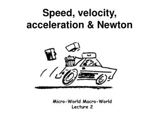 Speed, velocity, acceleration & Newton
